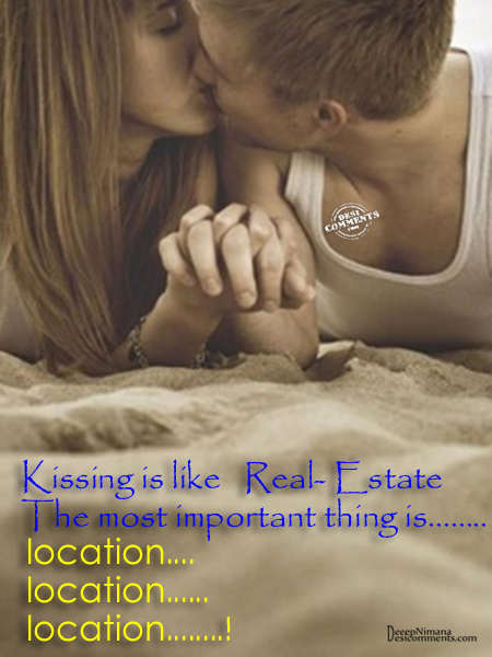 Kissing is like real-estate