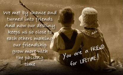 You are a friend for lifetime