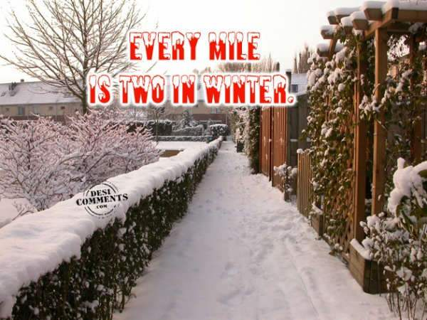 Every mile is two in winter