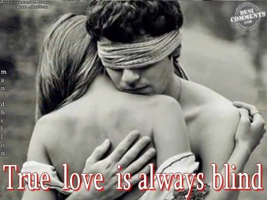 True love is always blind