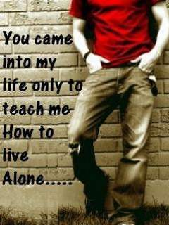 You came into my life...
