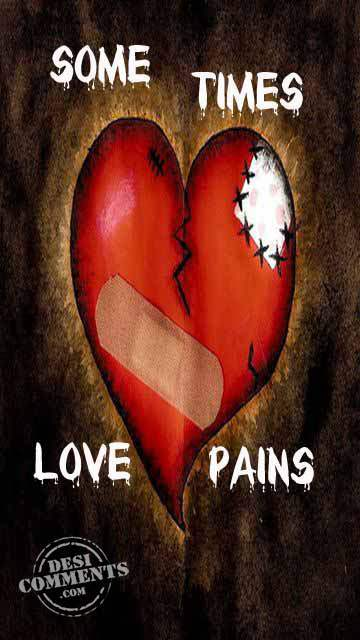 Some times love pains