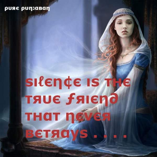Silence is the true friend that never betrays...