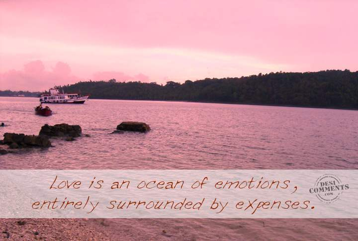 Love Is An Ocean Of Emotions.