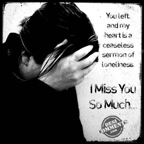 I Miss You So Much - DesiComments.com