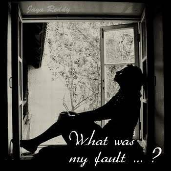 What was my fault...?