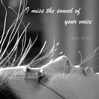 I Miss The Sound Of Your Voice