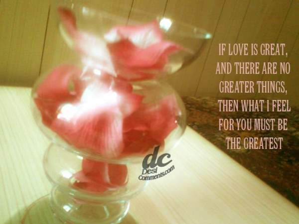 If love is great...