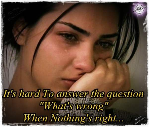 When nothing's right...
