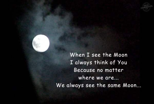 When I see the Moon...