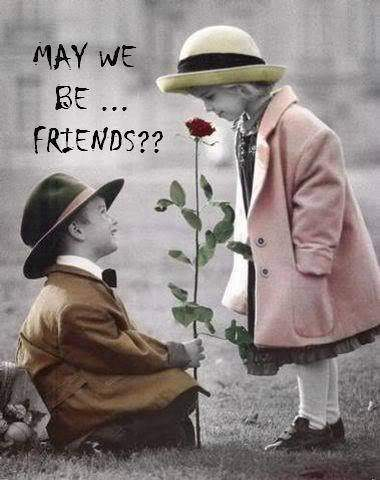 May we be friends?