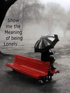 Show me the meaning of being lonely...