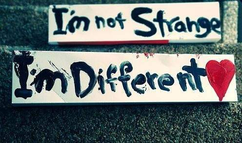 I'm not strange I'm different