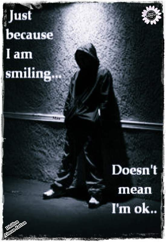 Just because I'm smiling doesn't mean I'm Ok