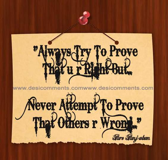 Always try to prove that you are right