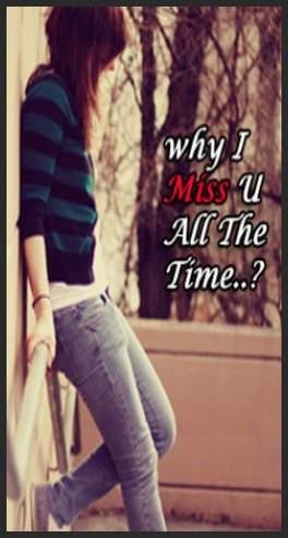 Why I miss you all the time?