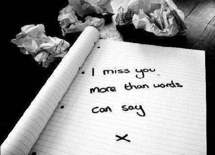 I miss you more than words can