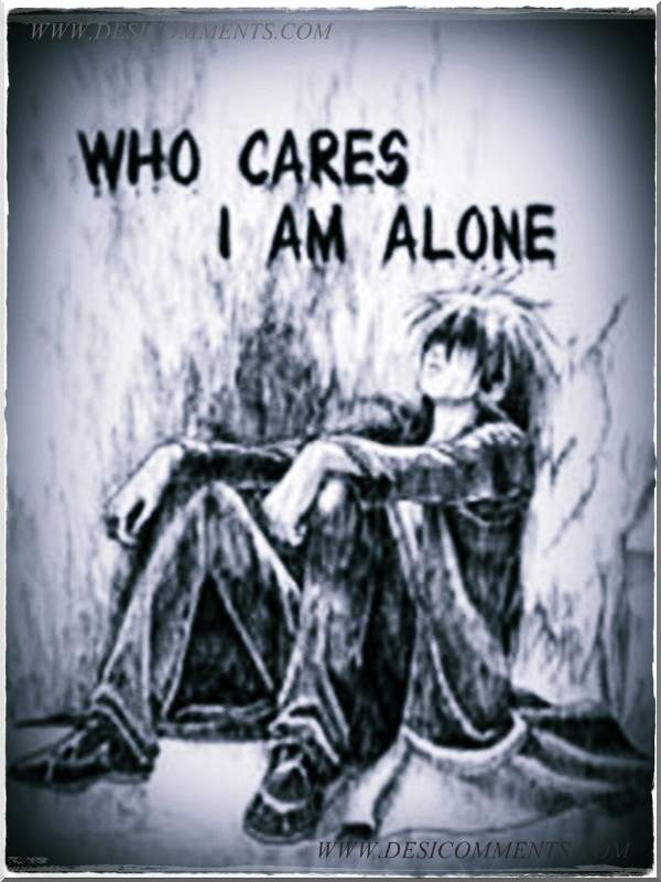 Who cares I am alone