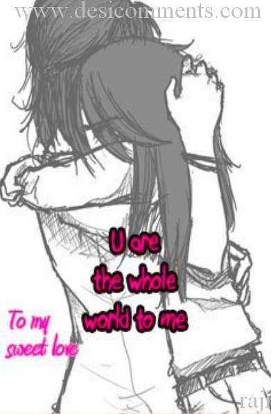 You are the whole world to me