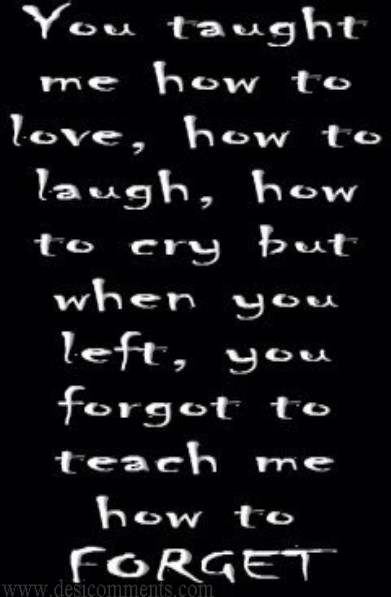 You taught me how to love...