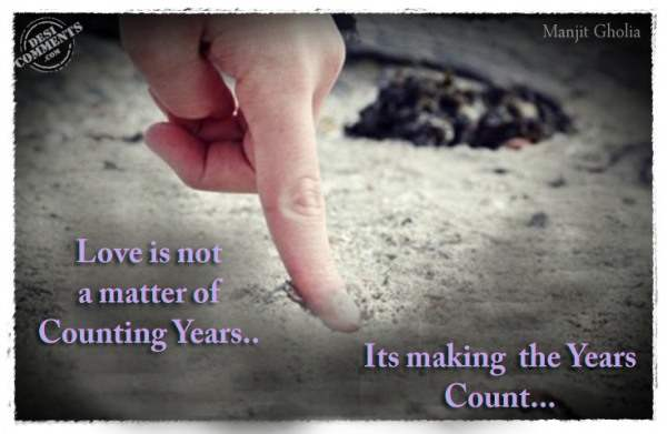 Love is not a matter of counting years...