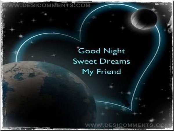 Good Night Sweet Dreams My Friend