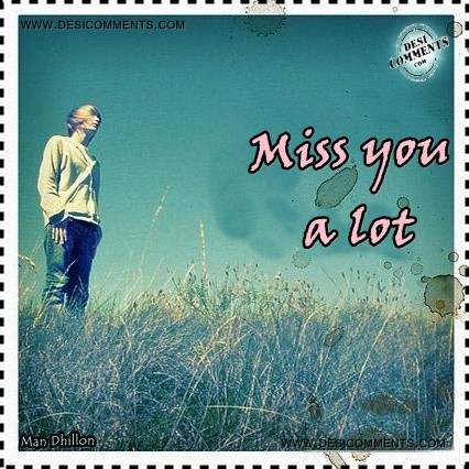 Miss you a lot
