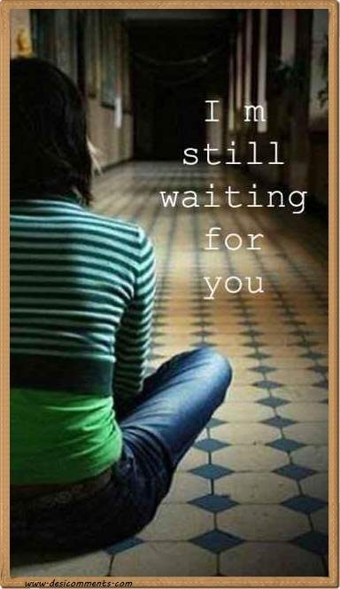 I'm still waiting for you