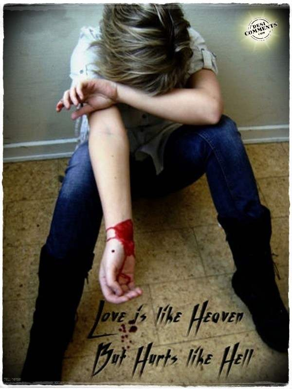 Love is like heaven but hurts like hell