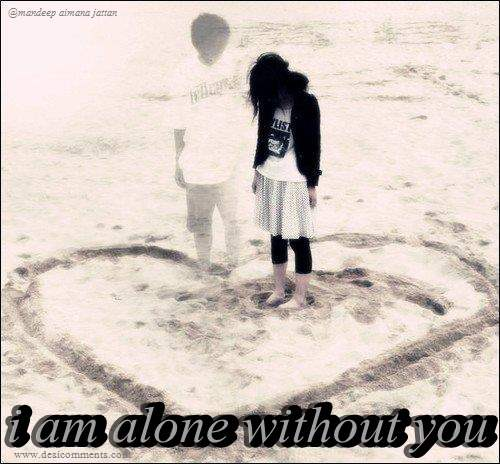 I Am Alone Without You Desicommentscom