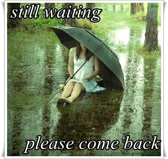 Still waiting, please come back