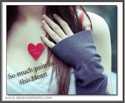 So much pain in this heart