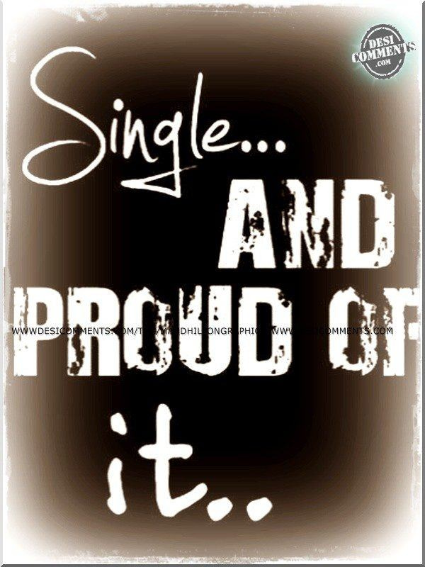 Single and proud of it