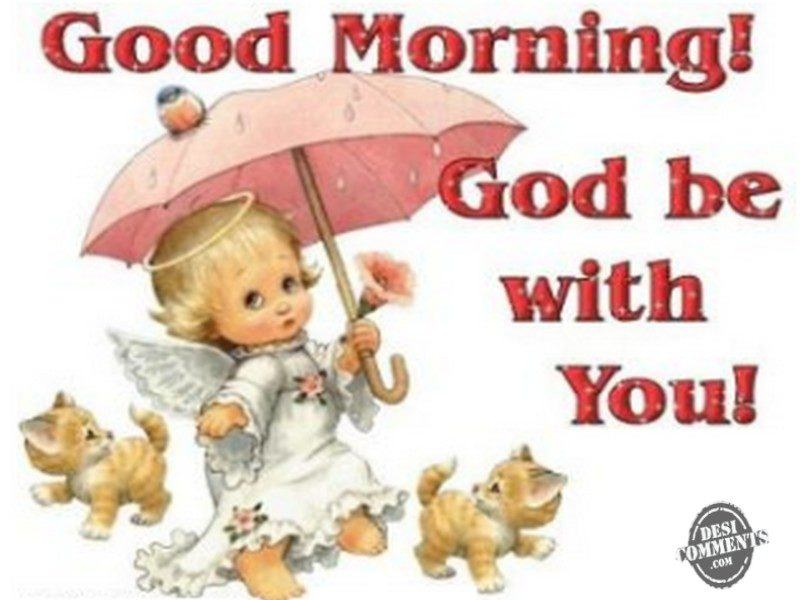 Good Morning God Be With You Desicommentscom