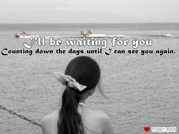 I'll be waiting for you