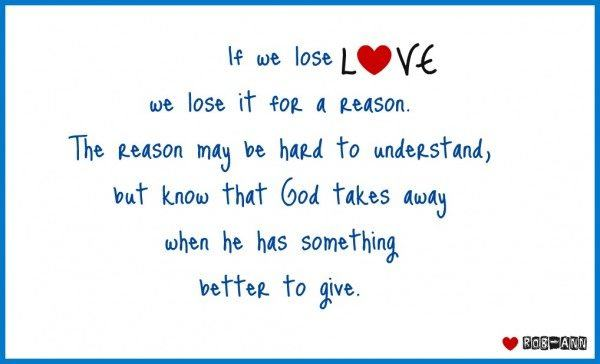 If we lose love we lose it for a reason