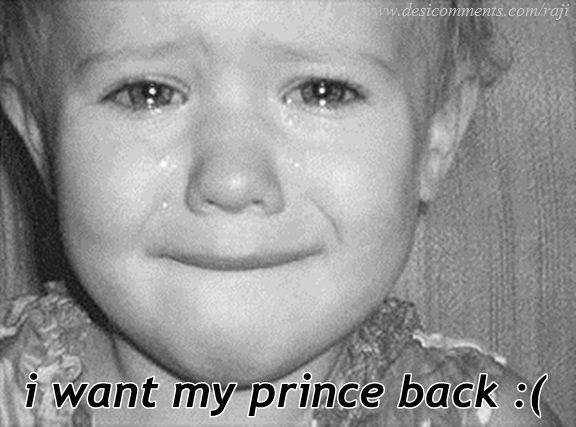 I want my prince back