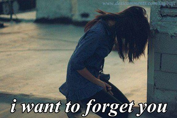 I want to forget you