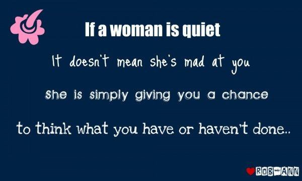 If a woman is quiet...