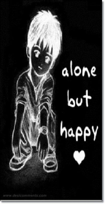 Alone but happy