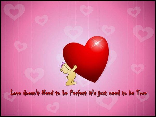 Love doesn't need to be perfect, it just need to be true