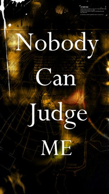 Nobody Can Judge Me