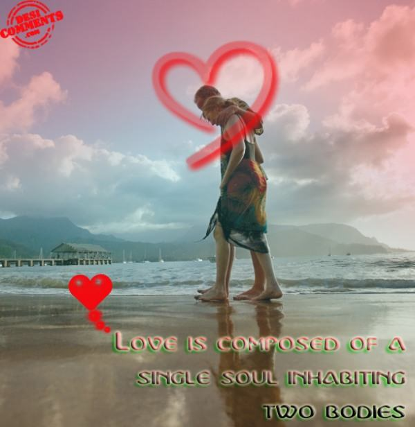 Love is composed of a single soul...