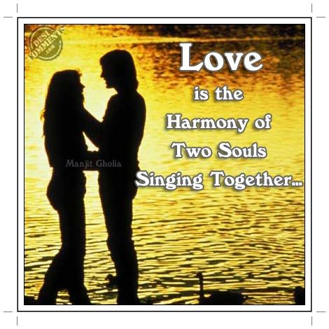 Love is the harmony of two souls singing together