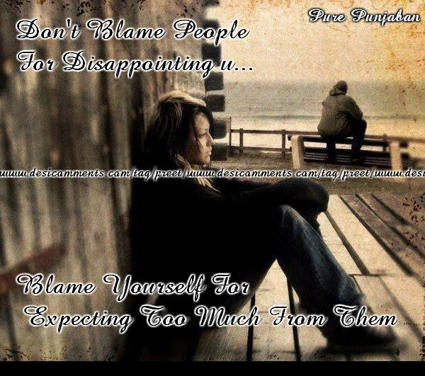 Don't blame people for disappointing you