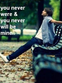 You never were and never will be mine