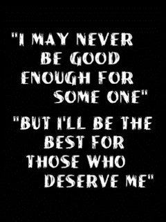 I'll be best for those who deserve me
