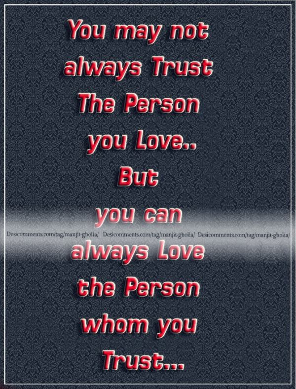 You may not always trust the person you love...
