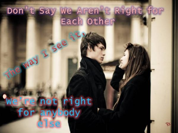 We're not right for anybody else