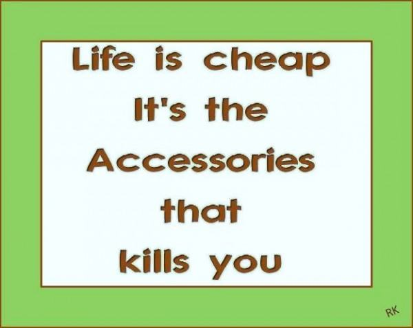 Life is Cheap
